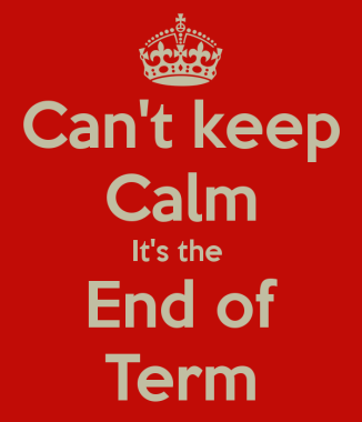 cant-keep-calm-its-the-end-of-term